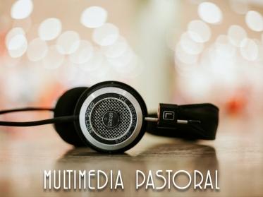 mulimedia pastoral